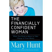 Financially Confident Woman : What You Need to Know to Take Charge of Your Money