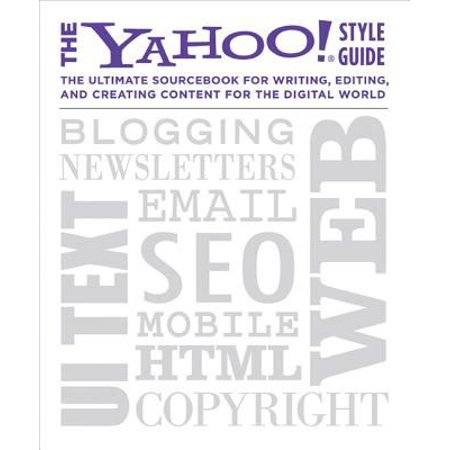 The Yahoo  Style Guide  The Ultimate Sourcebook For Writing  Editing  And Creating Content For The Digital World