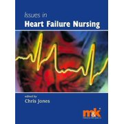Issues in Heart Failure Nursing - eBook