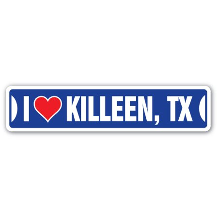 I LOVE KILLEEN, TEXAS Street Sign tx city state us wall road décor gift