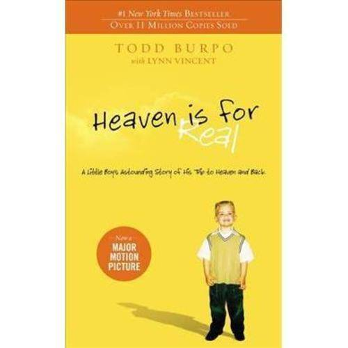 Heaven is for Real: A Little Boy's Astounding Story of His Trip to Heaven and Back