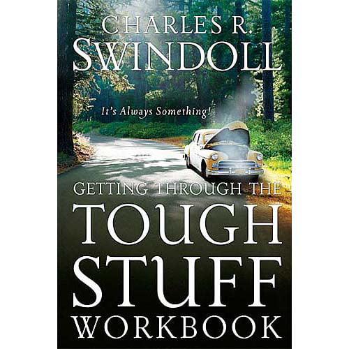 Getting Through the Tough Stuff Workbook: It's Always Something