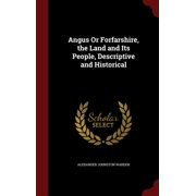 Angus or Forfarshire, the Land and Its People, Descriptive and Historical