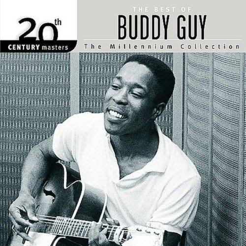 20th Century Masters: The Millennium Collection - The Best Of Buddy Guy