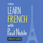 Learn French with Paul Noble – Complete Course - Audiobook