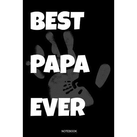 Best Papa Ever Notebook: Funny Father's Day Gift from Wife Son or Daughter Notebook for Men Your Father Husband Papa Present Dad Quotes I Plann
