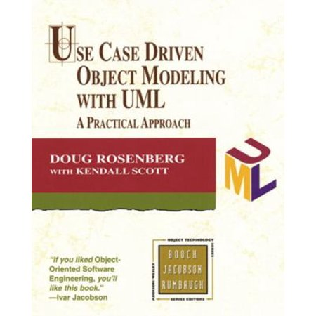 Use Case Driven Object Modeling with UML: A Practical (Use Case Driven Object Modeling With Uml)