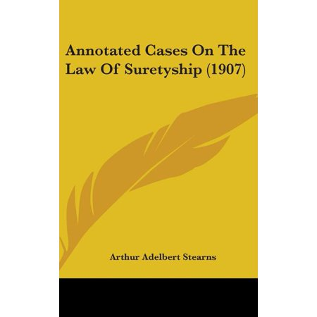 Annotated Cases on the Law of Suretyship (1907)