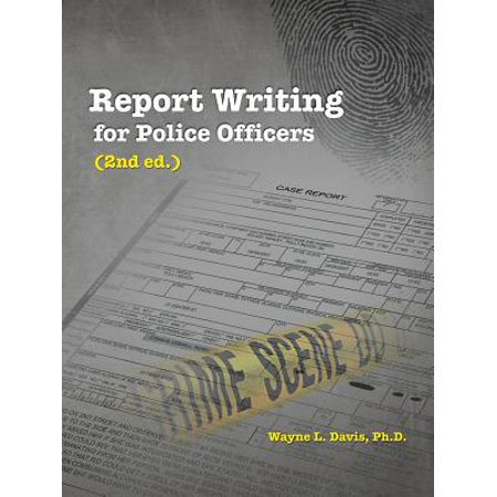 Report Writing for Police Officers (2nd Ed.) (Officer Ed Banger)