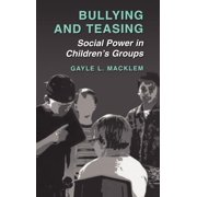 Bullying and Teasing: Social Power in Children's Groups (Hardcover)