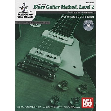 Blues Guitar Method, Level 2: The Art of Blues Guitar Improvising [With CD]