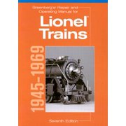 Greenberg's Repair and Operating Manual for Lionel Trains, 1945-1969 : 1945-1969