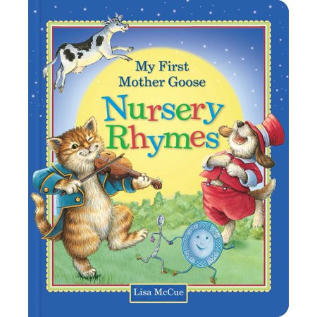 My First Mother Goose Nursery Rhymes (Board Book) (First The Worst Second The Best Rhyme)