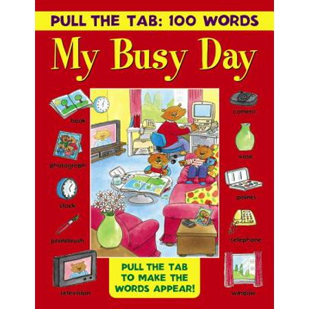 Pull the Tab 100 Words: My Busy Day : Pull the Tab to Make the Words Appear!