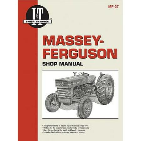 I & T Shop Service: Massey Ferguson Shop Manual Models Mf135 Mf150 & Mf165 (Paperback)