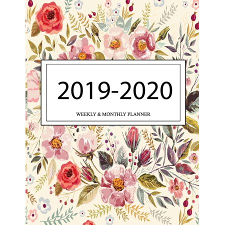 2019 - 2020 Weekly and Monthly Planner: Calendar Schedule + Organizer - Inspirational Quotes (2019-2020 Academic Planners (Paperback) (Weekly Planning Calendar)