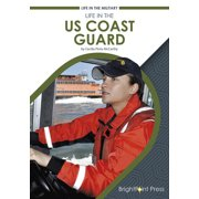 Life in the Military: Life in the Us Coast Guard (Hardcover)