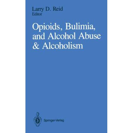 Opioids  Bulimia  And Alcohol Abuse   Alcoholism
