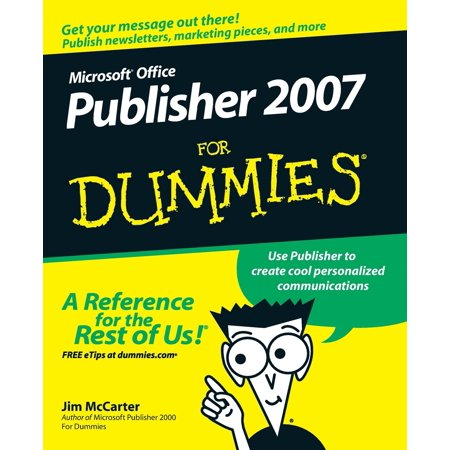 Microsoft Office Publisher 2007 for Dummies (Go With Microsoft 2007)