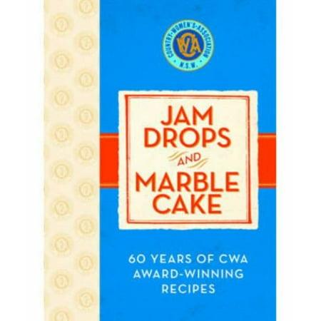 Jam Drops and Marble Cake : 60 Years of Cwa Award-Winning Recipes.