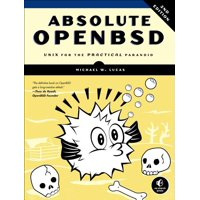 Absolute Openbsd: Unix for the Practical Paranoid (Paperback)