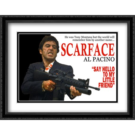 Scarface Say Hello To My Little Friend 36x28 Double Matted Large