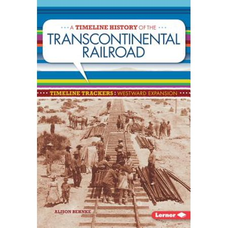 A Timeline History of the Transcontinental Railroad - History Of Halloween Timeline