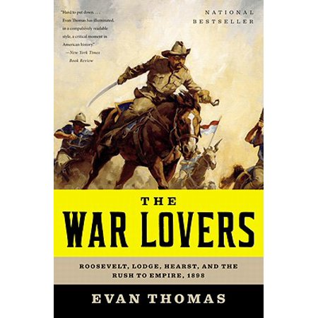 The War Lovers : Roosevelt, Lodge, Hearst, and the Rush to Empire, (Best Hearst Castle Tour To Take)