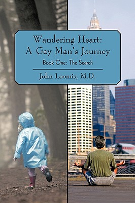 Wandering Heart: A Gay Man's Journey:Book One: The Search