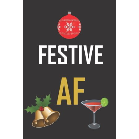 Festive AF : Funny gag Christmas notebook gift for the most festive person you know - ho ho ho ()