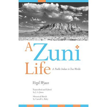 A Zuni Life : A Pueblo Indian in Two Worlds Zuni Indian Coral