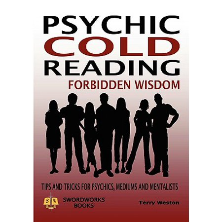 Psychic Cold Reading Forbidden Wisdom - Tips and Tricks for Psychics, Mediums and Mentalists