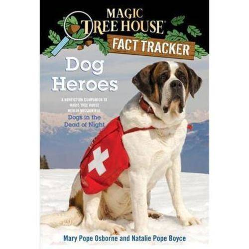 Dog Heroes: A Nonfiction Companion to Magic Tree House #46: Dogs in the Dead of Night