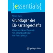 Essentials: Grundlagen Des Eu-Kartengeschfts: Charakteristik Und konomie Von Zahlungskarten Auf Den Punkt Gebracht (Paperback)