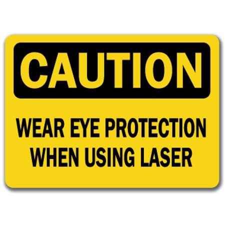 Caution Sign - Wear Eye Protection When Using Laser - 10