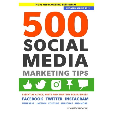 500 Social Media Marketing Tips: Essential Advice, Hints and Strategy for Business: Facebook, Twitter, Instagram, Pinterest, Linkedin, Youtube, Snapchat, and More! (Paperback) (Pinterest Halloween Craft Ideas For Toddlers)