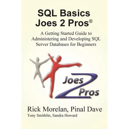 SQL Basics Joes 2 Pros : A Getting Started Guide to Administering and Developing SQL Server Databases for (Sql Trace Id 2 Was Started By Login)