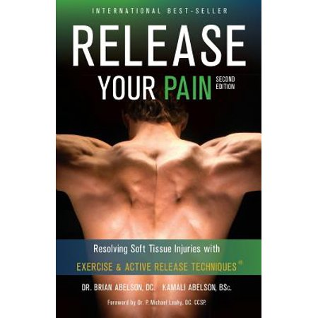 Release Your Pain - Resolving Soft Tissue Injuries with Exercise and Active Release