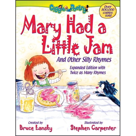 Mary Had a Little Jam : And Other Silly -