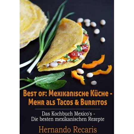 Best of: Mexikanische Küche - Mehr als Tacos & Burritos -