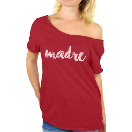 Awkward Styles Madre Off The Shoulder T Shirt for Ladies Oversized Shirts for Mexico Lovers B Day Gifts for Mom Madre Off Shoulder Shirt Mexican Style Clothes for Women Gifts for Best Mom