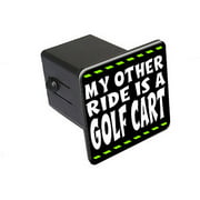 """My Other Ride Is A Golf Cart 2"""" Tow Trailer Hitch Cover Plug Insert"""