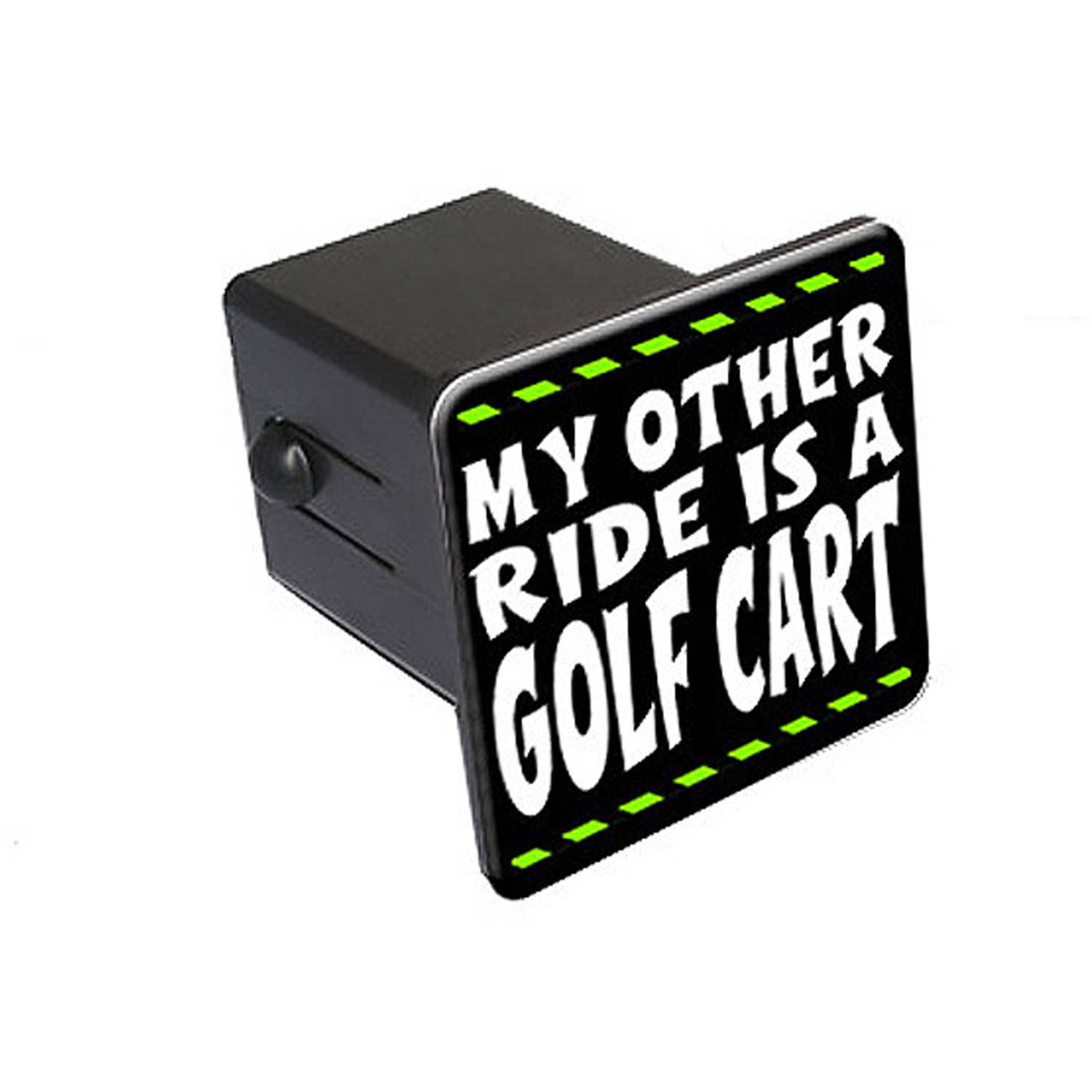 "My Other Ride Is A Golf Cart 2"" Tow Trailer Hitch Cover Plug Insert"
