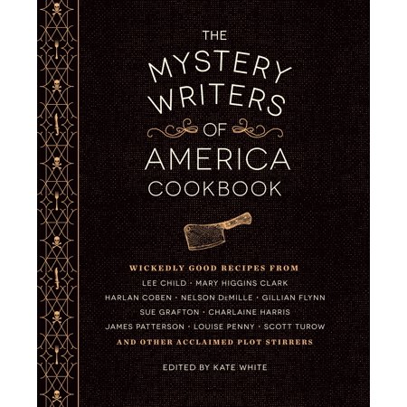 The Mystery Writers of America Cookbook : Wickedly Good Meals and Desserts to Die