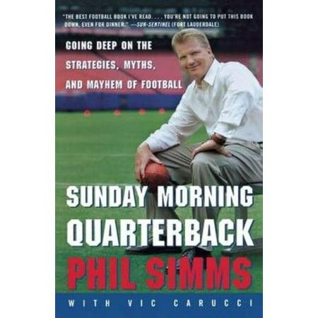 Sunday Morning Quarterback  Going Deep On The Strategies  Myths  And Mayhem Of Football
