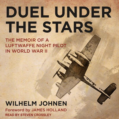 - Duel Under the Stars: The Memoir of a Luftwaffe Night Pilot in World War II (Audiobook)