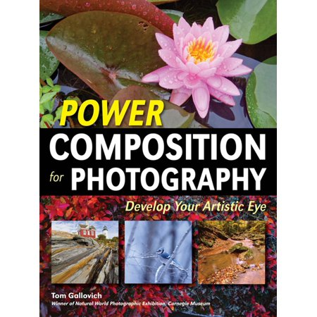 Power Composition for Photography - eBook (Power Composition For Photography)