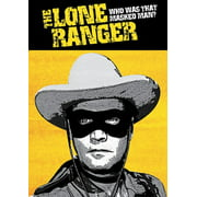The Lone Ranger: Who Was That Masked Man? ( (DVD)) by CLASSIC MEDIA