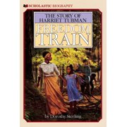 Freedom Train: The Story of Harriet Tubman : The Story of Harriet Tubman