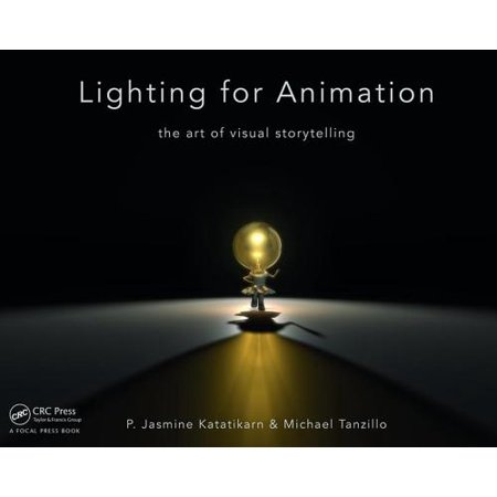 - Lighting for Animation : The Art of Visual Storytelling